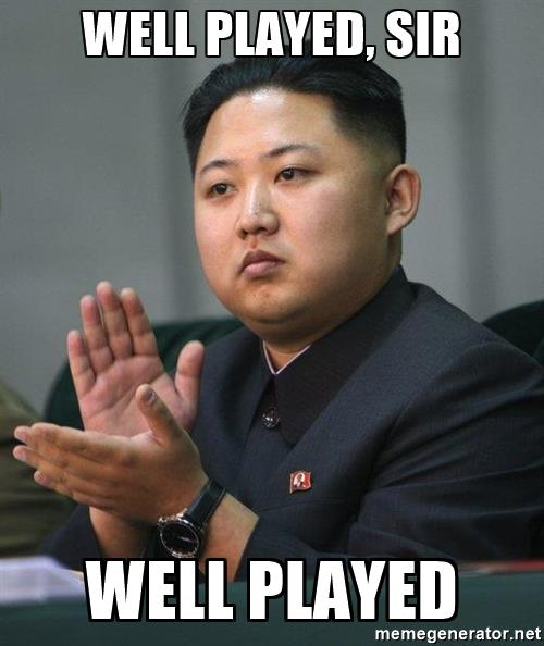 "Kim Jong-un says, ""Well Played Sir"""
